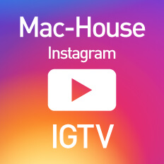 Mac-House Instagram IGTV