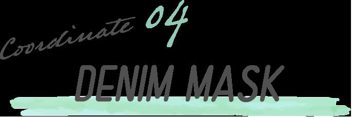 Coordinate 04 DENIM MASK